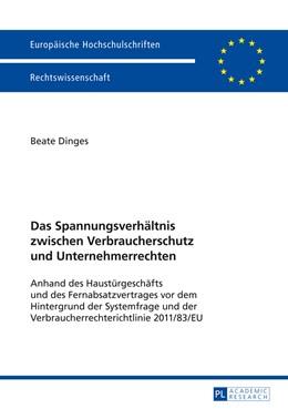 Abbildung von Dinges | Das Spannungsverhältnis zwischen Verbraucherschutz und Unternehmerrechten | 2014 | Anhand des Haustürgeschäfts un... | 5617
