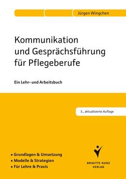 Abbildung von Wingchen | Kommunikation und Gesprächsführung für Pflegeberufe | 2014 | Ein Lehr- und Arbeitsbuch. Gru...
