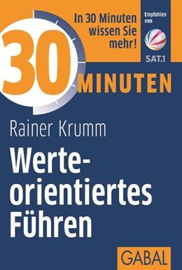 Abbildung von Krumm | 30 Minuten Werteorientiertes Führen | 3. Auflage | 2014 | beck-shop.de