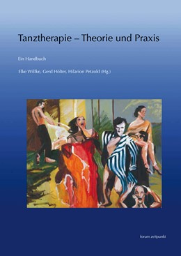 Abbildung von Willke / Hölter / Petzold | Tanztherapie – Theorie und Praxis | 2014 | Ein Handbuch