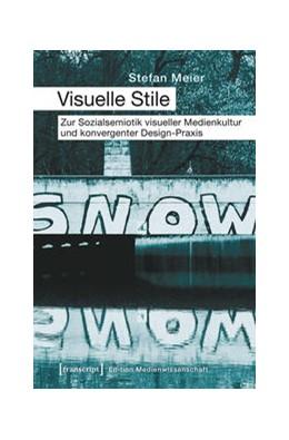 Abbildung von Meier | Visuelle Stile | 2014 | Zur Sozialsemiotik visueller M... | 8