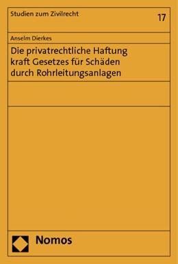 Abbildung von Dierkes   Die privatrechtliche Haftung kraft Gesetzes für Schäden durch Rohrleitungsanlagen   2014   17