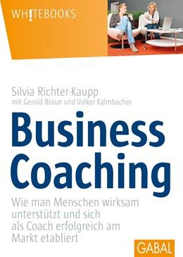 Abbildung von Richter-Kaupp / Braun / Kalmbacher | Business Coaching | 2014 | Wie man Menschen wirksam unter...