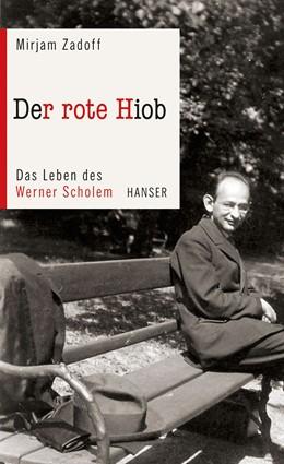 Abbildung von Zadoff | Der rote Hiob | 2014 | Das Leben des Werner Scholem