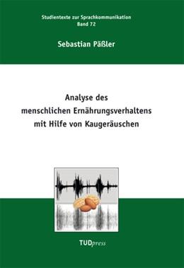 Abbildung von Päßler | Analyse des menschlichen Ernährungsverhaltens mit Hilfe von Kaugeräuschen | 1. Auflage | 2014 | 72 | beck-shop.de