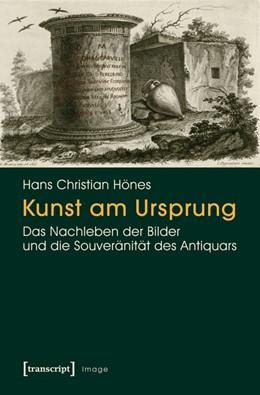 Abbildung von Hönes | Kunst am Ursprung | 1. Auflage | 2014 | 69 | beck-shop.de