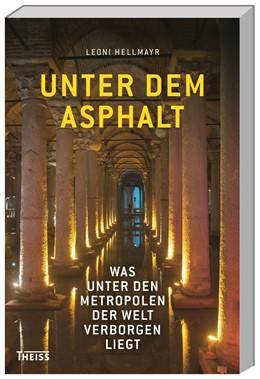 Abbildung von Hellmayr | Unter dem Asphalt | 1. Auflage | 2015 | beck-shop.de