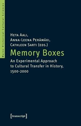 Abbildung von Aali / Perämäki / Sarti | Memory Boxes | 2014 | An Experimental Approach to Cu... | 22