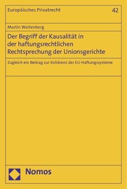 Abbildung von Weitenberg | Der Begriff der Kausalität in der haftungsrechtlichen Rechtsprechung der Unionsgerichte | 1. Auflage | 2014 | beck-shop.de