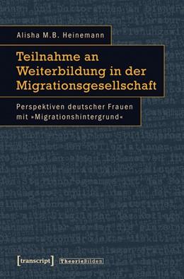 Abbildung von Heinemann | Teilnahme an Weiterbildung in der Migrationsgesellschaft | 1. Auflage | 2014 | 33 | beck-shop.de