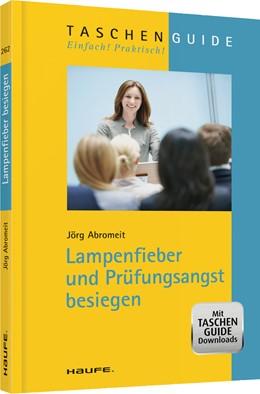 Abbildung von Abromeit | Lampenfieber und Prüfungsangst besiegen | 1. Auflage | 2014 | 262 | beck-shop.de