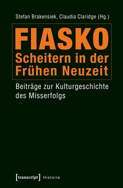 Fiasko - Scheitern in der Frühen Neuzeit | Brakensiek / Claridge, 2015 | Buch (Cover)