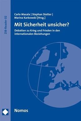 Abbildung von Masala / Stetter / Karbowski (Hrsg.) | Mit Sicherheit unsicher? | 2014 | Debatten zu Krieg und Frieden ...