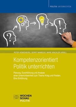 Abbildung von Henkenborg / Mambour | Kompetenzorientiert Politik unterrichten | 1. Auflage | 2014 | beck-shop.de