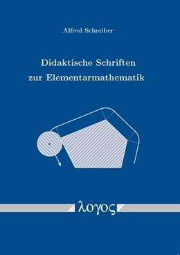 Abbildung von Schreiber | Didaktische Schriften zur Elementarmathematik | 2014
