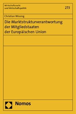 Abbildung von Wissing | Die Marktstrukturverantwortung der Mitgliedstaaten der Europäischen Union | 2014