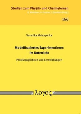 Abbildung von Maiseyenka   Modellbasiertes Experimentieren im Unterricht   1. Auflage   2014   166   beck-shop.de
