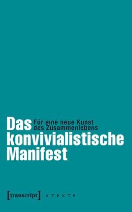 Abbildung von Adloff / Leggewie | Das konvivialistische Manifest | 2014 | Für eine neue Kunst des Zusamm...