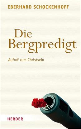 Abbildung von Schockenhoff | Die Bergpredigt | 2014 | Aufruf zum Christsein