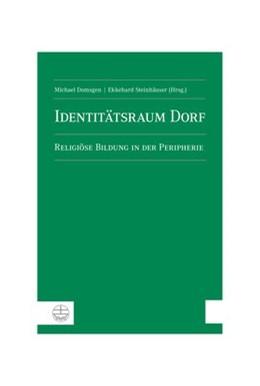 Abbildung von Domsgen / Steinhäuser   Identitätsraum Dorf   2015   Religiöse Bildung in der Perip...