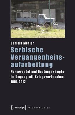 Abbildung von Mehler   Serbische Vergangenheitsaufarbeitung   2015   Normwandel und Deutungskämpfe ...
