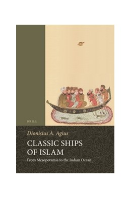 Abbildung von Agius | Classic Ships of Islam | 2007 | From Mesopotamia to the Indian... | 92