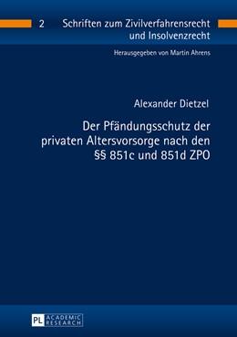 Abbildung von Dietzel | Der Pfändungsschutz der privaten Altersvorsorge nach den §§ 851c und 851d ZPO | 2014 | 2