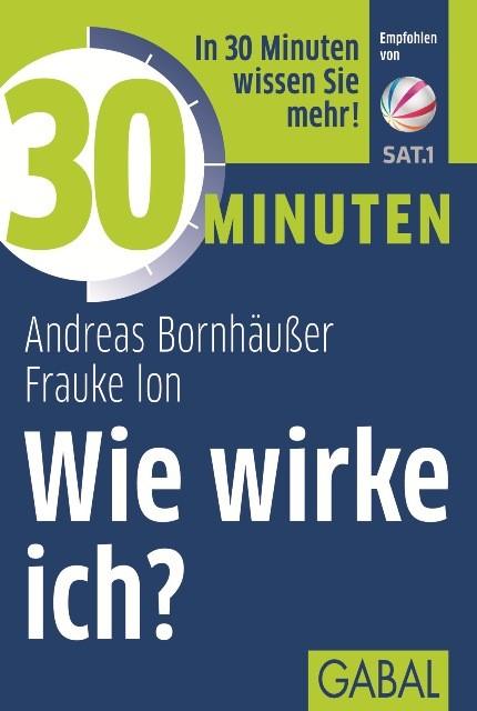 30 Minuten Wie wirke ich? | Bornhäußer / Ion | 3. Auflage, 2014 | Buch (Cover)