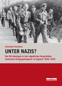 Abbildung von Hoerkens   Unter Nazis?   2014   Die NS-Ideologie in den abgehö...