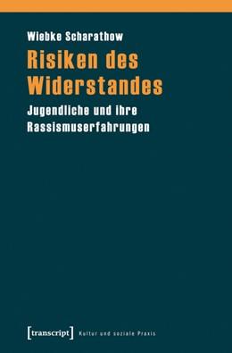 Abbildung von Scharathow | Risiken des Widerstandes | 2014 | Jugendliche und ihre Rassismus...