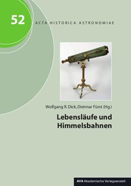Abbildung von Dick / Fürst | Lebensläufe und Himmelsbahnen | 2014 | 52