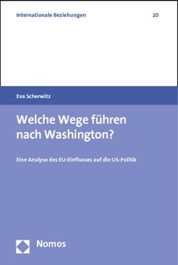 Abbildung von Scherwitz | Welche Wege führen nach Washington? | 2014 | Eine Analyse des EU-Einflusses... | 20