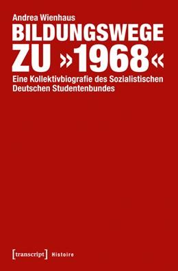 Abbildung von Wienhaus | Bildungswege zu »1968« | 2014 | Eine Kollektivbiografie des So... | 63
