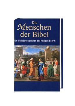 Abbildung von Die Menschen der Bibel | 2014 | Ein illustriertes Lexikon der ...