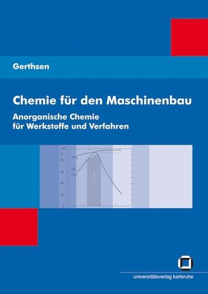 Abbildung von Gerthsen | Chemie für den Maschinenbau. Bd 1: Anorganische Chemie für Werkstoffe und Verfahren | 2014