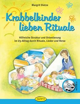 Abbildung von Dietze | Krabbelkinder lieben Rituale | 2014 | Hilfreiche Struktur und Orient...