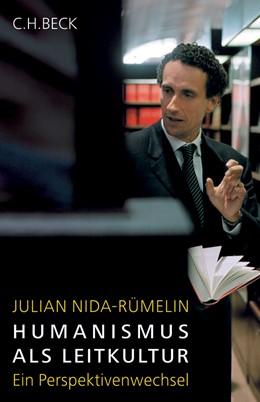 Abbildung von Nida-Rümelin, Julian | Humanismus als Leitkultur | 2006 | Ein Perspektivenwechsel