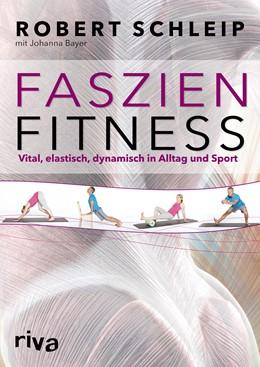 Abbildung von Schleip / Bayer | Faszien-Fitness | 2014 | Vital, elastisch, dynamisch in...