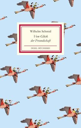 Abbildung von Schmid   Vom Glück der Freundschaft   2014   2505