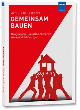 Abbildung von May / Ullrich / Steiger | Gemeinsam bauen | Neuerscheinung | 2016 | Baugruppen · Baugemeinschaften...