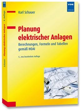 Abbildung von Schauer | Planung elektrischer Anlagen | 04. Auflage, neu bearb. | 2014 | Berechnungen, Formeln und Tabe...