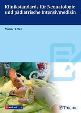Abbildung von Ehlen | Klinikstandards für Neonatologie und pädiatrische Intensivmedizin | 1. Auflage | 2014 | beck-shop.de