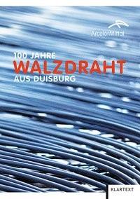 100 Jahre Walzdraht aus Duisburg, 2014 | Buch (Cover)