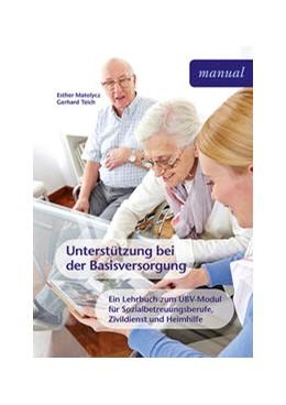 Abbildung von Matolycz / Teich   Unterstützung bei der Basisversorgung   2014   Ein Lehrbuch für Sozialbetreuu...