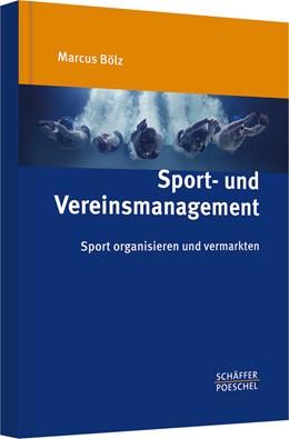 Abbildung von Bölz | Sport- und Vereinsmanagement | 2015 | Sport organisieren und vermark...