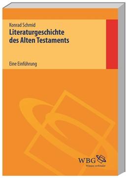 Abbildung von Schmid | Literaturgeschichte des Alten Testaments | Studienausgabe | 2014 | Eine Einführung