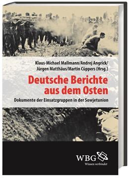Abbildung von Mallmann / Angrick / Matthäus / Cüppers | Deutsche Berichte aus dem Osten | 2014 | Dokumente der Einsatzgruppen i... | 26