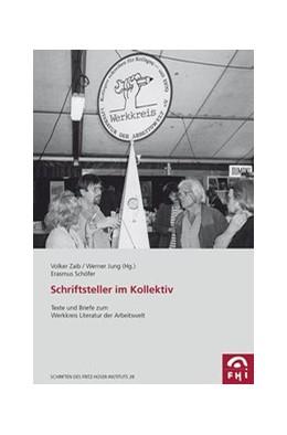 Abbildung von Schöfer / Zaib / Jung | Schriftsteller im Kollektiv | 2014 | Texte und Briefe zum Werkkreis... | 28