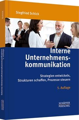 Abbildung von Schick   Interne Unternehmenskommunikation   5., aktualisierte Auflage   2014   Strategien entwickeln, Struktu...