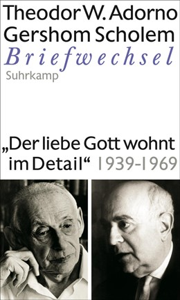 Abbildung von Adorno / Angermann | »Der liebe Gott wohnt im Detail« Briefwechsel 1939-1969 | 1. Auflage | 2015 | beck-shop.de
